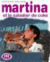 où Martina avale 700 litres de cocaïne sans faire exprès